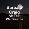 Barbara Craig - Air That We Breathe artwork