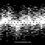 The Slow Readers Club - Supernatural (Radio Mix)