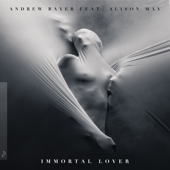 Immortal Lover (feat. Alison May) [Edit]