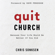 Quit Church (Unabridged)