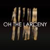 Oh The Larceny - Oh the Larceny - EP artwork