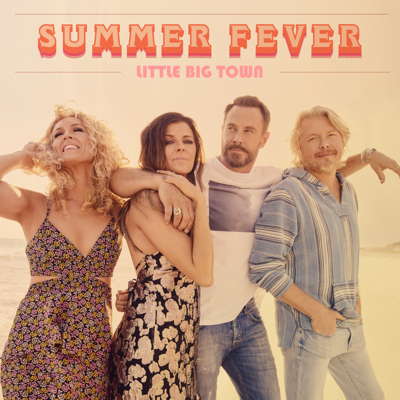 Summer Fever - Little Big Town song