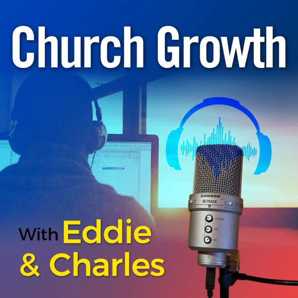 Church Growth With Eddie And Charles