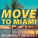 Move To Miami (Extended Workout Mix) - Dynamix Music