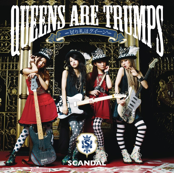 SCANDAL (JP) - Queens Are Trumps - Kirihudawa Queen