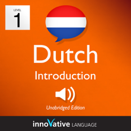 Learn Dutch - Level 1: Introduction to Dutch, Volume 1: Lessons 1-25 (Unabridged) audiobook