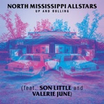 North Mississippi Allstars - Up and Rolling (feat. Son Little and Valerie June)