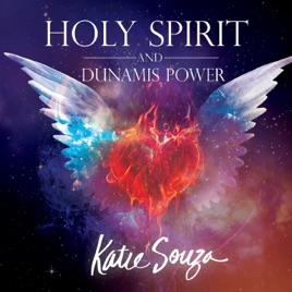 ‎Holy Spirit & Dunamis Power Teaching by Katie Souza on iTunes