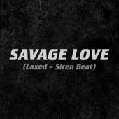 Jason Derulo;Jawsh 685 - Savage Love (Laxed - Siren Beat)