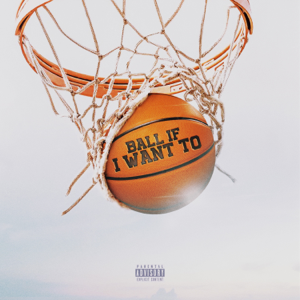 Ball If I Want To - DaBaby
