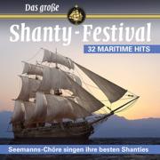 Das große SHANTY-FESTIVAL - Seemanns-Chöre singen ihre besten Shanties (32 maritime Hits) - Various Artists - Various Artists