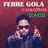 Ferre Gola - Première classe