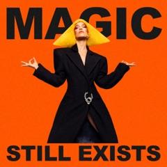 Magic Still Exists