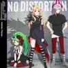 [モンソニ!] NO DISTORTION - Single
