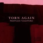Daniel Lanois - Torn Again (feat. Leonard Cohen)