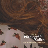 Nikki & the Phantom Callers - Prodigal Daughter