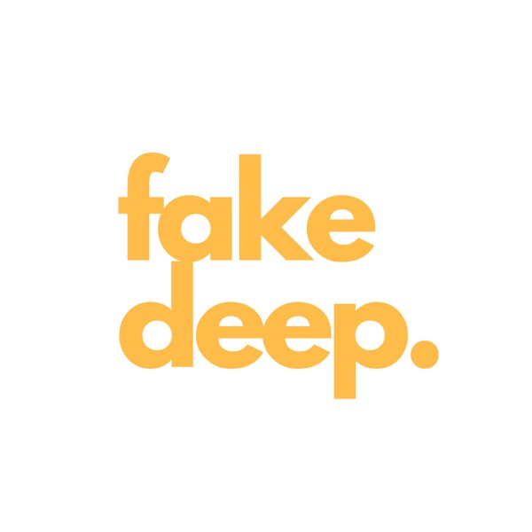 fake deep. podcast