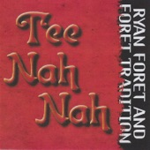 Ryan Foret And Foret Tradition - Tee Nah Nah