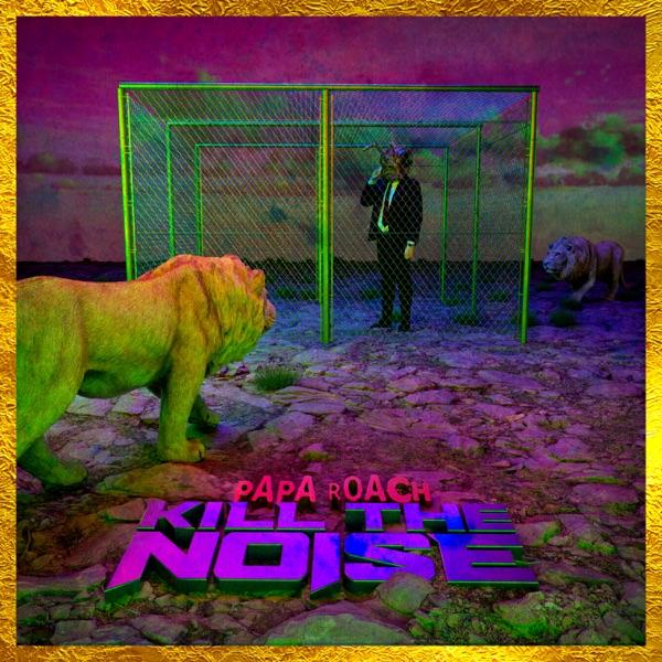 Papa Roach - Kill The Noise