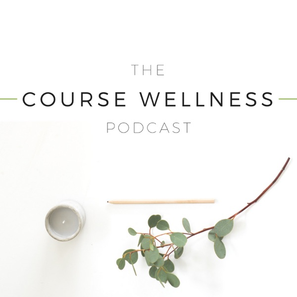 The Course Wellness Podcast