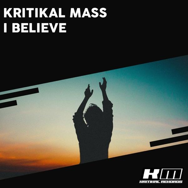 Kritikal Mass - I Belive