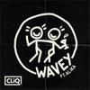 Wavey (feat. Alika) [Remixes] - Single