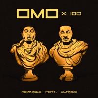 Reminisce - Omo X 100 (feat. Olamide) - Single