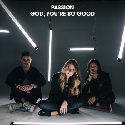 God, You're So Good (feat. Kristian Stanfill & Melodie Malone) [Radio Version] - Single