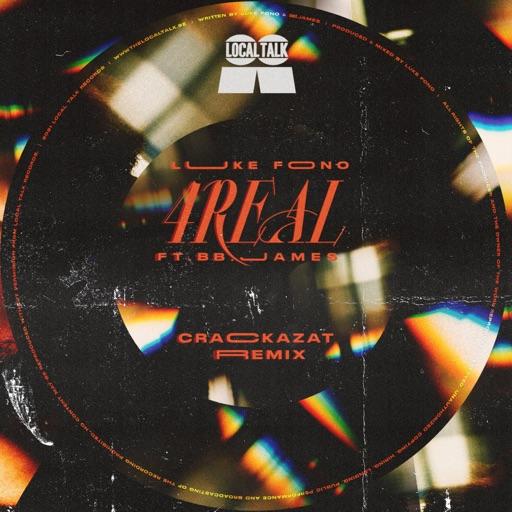 4Real (Crackazat Remixes) [feat. BB James] - Single by Luke Fono