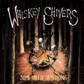 Whiskey Shivers - Friday I'm in Love