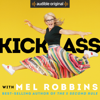 "Mel Robbins - Kick Ass with Mel Robbins: Life-Changing Advice from the Author of ""The 5 Second Rule"" (Unabridged)  artwork"
