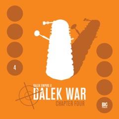 Series 2.4: Dalek War Chapter 4 (Unabridged)