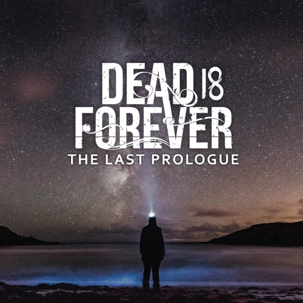 Dead Is Forever - The Last Prologue [EP] (2018)