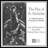 The Play of St. Nicholas: A 12th Century Liturgical Drama