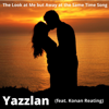 Yazzlan - The look at me but away at the same time song (feat. Konan Reating) artwork