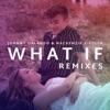 What If (Remixes) - Single