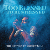Too Blessed To Be Stressed (feat. Mathew Gold)