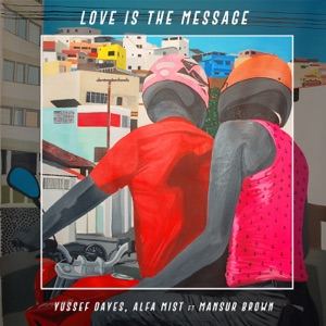 Love Is the Message (feat. Mansur Brown) - Single