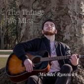 Michael Runswick - The Things We Miss