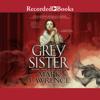 Mark Lawrence - Grey Sister (Unabridged)  artwork