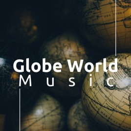 ‎Globe World Music - Contemporary World Music for Relaxation and Meditation  by Lucid Dreaming World