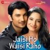 Jaisi Ho Waisi Raho Pavitra Rishta Song Single
