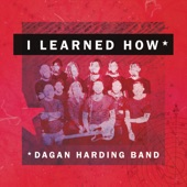 Dagan Harding Band - I Learned How