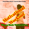 Motivational Workout – Fitness Music Workout Plan, Electronic Songs for Sport, Running Workout and Gym - Fitness Music World & Exercise Music Prodigy