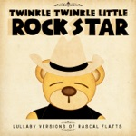 Lullaby Versions of Rascal Flatts