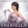 Cinderella (Soundtrack from the Amazon Original Movie) by Cinderella Original Motion Picture Cast