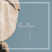 Slow Down (feat. DUNNS RIVER)