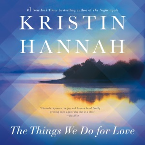 The Things We Do for Love: A Novel (Unabridged)