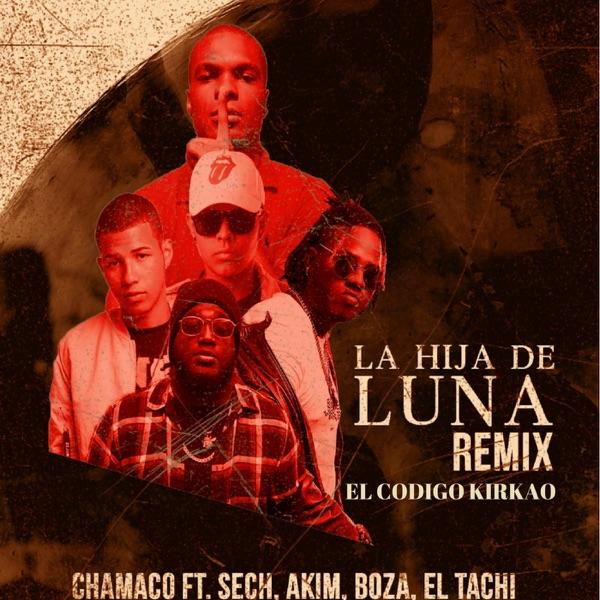 La Hija de Luna (Remix) [feat. Sech, Akim, Boza & El Tachi] - Single