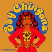 Tiarra Girls - Soy Chingona